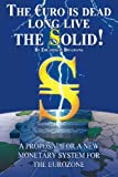 The Euro Is Dead; Long Live the Solid!, Eduardo J. Belgrano, 1477652078