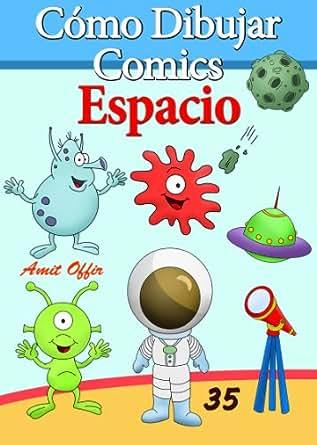 Cómo Dibujar Comics: Espacio (Libros de Dibujo nº 35