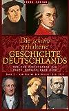 Die geheim gehaltene Geschichte Deutschlands: Band 2 - Vom Beginn der Neuzeit bis 1914