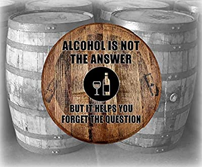 Barrel Top Bar Sign Alcohol is Not The Answer But It Helps Wall Decor Bourbon Whiskey Barrel Lid Gifts for Men Oak Wood Wall Art