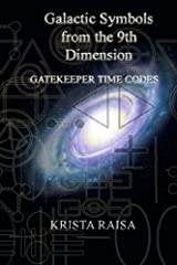 Galactic Symbols from the 9th Dimension: Gatekeeper Time Codes Paperback