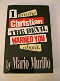 img - for I am the Christian the Devil warned you about book / textbook / text book