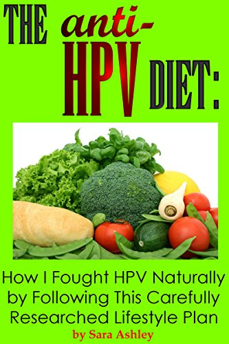 The ANTI HPV Diet: How I Fought HPV Naturally by Following This Carefully  Researched Lifestyle Plan