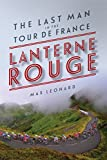 """Lanterne Rouge The Last Man in the Tour de France"" av Max Leonard"