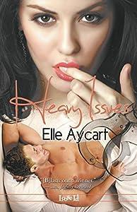 Heavy Issues by Elle Aycart (2014-06-30)