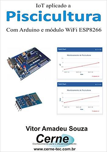 eBook IoT aplicado a Piscicultura Com Arduino e módulo WiFi ESP8266