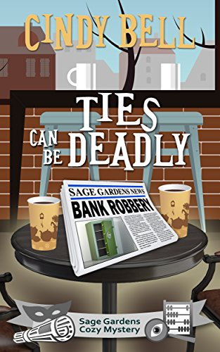 Ties Can Be Deadly (Sage Gardens Cozy Mystery Book 4)