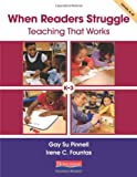 img - for When Readers Struggle: Teaching That Works (F&P Professional Books and Multimedia) book / textbook / text book