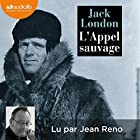 L'appel sauvage   Livre audio Auteur(s) : Jack London Narrateur(s) : Jean Reno