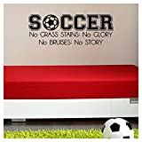 Soccer No Grass Stains No Glory No Bruises No Story vinyl lettering wall decal (Black, 12.5x35)