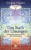 Das Buch der Lösungen: Spirituelle Antworten auf alle Lebensfragen