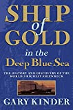 img - for Ship of Gold in the Deep Blue Sea: The History and Discovery of the World's Richest Shipwreck book / textbook / text book