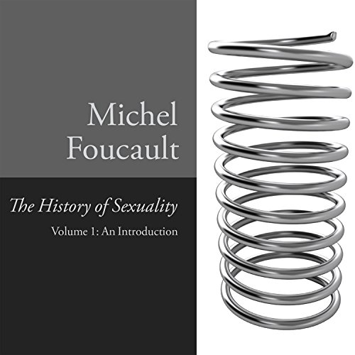 The History of Sexuality, Vol. 1: An Introduction (Discipline & Punish The Birth Of The Prison)