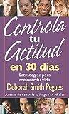 Controla tu actitud en 30 dias (Spanish Edition)