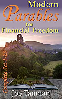 Modern Parables for Financial freedom: Complete Set 1-25 by [Tannian, Joe]