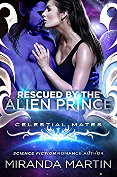Rescued by the Alien Prince: Celestial Mates (The Alva) by [Martin, Miranda]