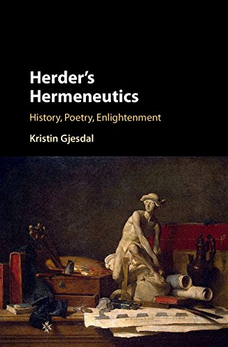 Herder's Hermeneutics: History, Poetry, Enlightenment
