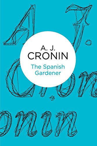 The Spanish Gardener by A.J. Cronin