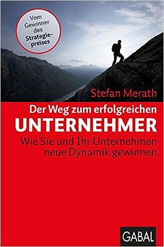 Cover des Buchs: Der Weg zum erfolgreichen Unternehmer: Wie Sie und Ihr Unternehmen neue Dynamik gewinnen (Dein Business)