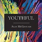 Youthful Hörbuch von Alan McGeough Gesprochen von: Alan McGeough