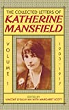 img - for The Collected Letters of Katherine Mansfield: Volume One: 1903-1917 by Mansfield Katherine (1984-11-01) Hardcover book / textbook / text book
