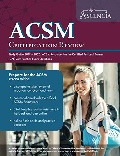 ACSM Certification Review Study Guide 2019-2020: ACSM Resources for the Certified Personal Trainer (CPT) with Practice Exam Questions (Personal Trainer Study Guide & Practice Exam)