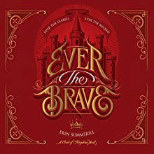 Ever the Brave Audiobook by Erin Summerill Narrated by Helen Johns