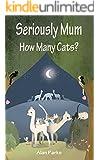 Seriously Mum, How Many Cats?