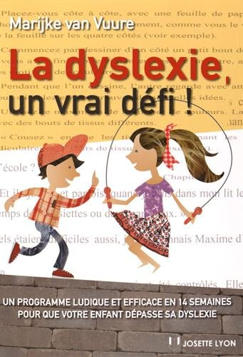 La-dyslexie-un-vrai-dfi-Un-programme-ludique-et-efficace-en-14-semaines-pour-que-votre-enfant-dpasse-sa-dyslexie-Broch–18-mars-2016