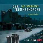 Der Trümmermörder | Cay Rademacher