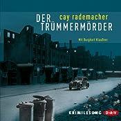 Der Trümmermörder   Cay Rademacher