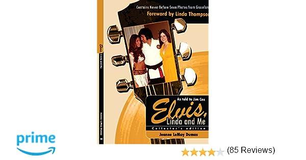 Elvis, Linda & Me: Unseen Pictures & Untold Stories from Graceland: Jeanne LeMay Dumas: 9781425960001: Amazon.com: Books