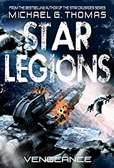 Vengeance (Star Legions: The Ten Thousand Book 7) by [Thomas, Michael G.]