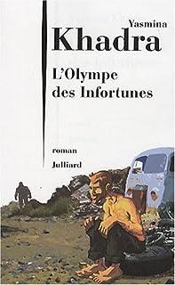 L'Olympe des infortunes : [roman], Khadra, Yasmina