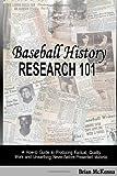 Baseball History Research 101, Brian McKenna, 0557494753