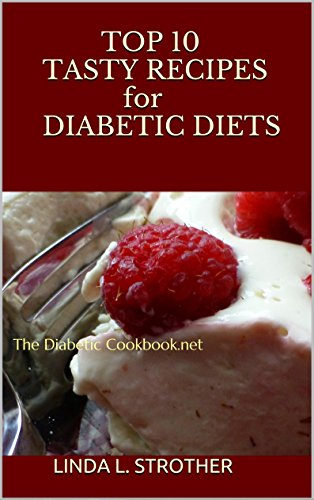 Top 10 Tasty Recipes For Diabetic Diets The Diabetic Cookbook Net Top Ten Tasty Recipes For Diabetic Diets Book 1