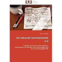 Un intranet institutionnel 2.0: Transfert de l'intranet des Hôpitaux universitaires de Genève d'une technologie Java vers une technologie PHP