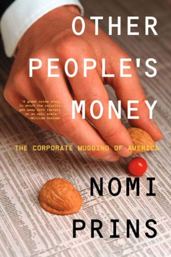 other-peoples-money-the-corporate-mugging-of-america