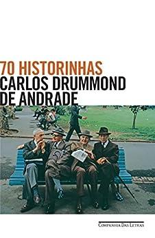 70 historinhas por [de Andrade, Carlos Drummond]
