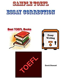 Top English Essays Sample Toefl Essay Correction By Stewart David How To Write Proposal Essay also Example Essay Thesis Amazoncom Sample Toefl Essay Correction Ebook David Stewart  Thesis For A Persuasive Essay