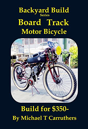 Backyard Build Series - Board Track Motor Bicycle: Build for $350 por Michael Carruthers