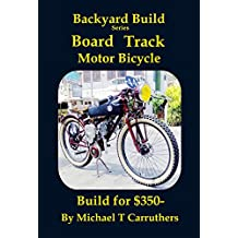 Backyard Build Series - Board Track Motor Bicycle: Build for $350