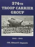 img - for 374th Troop Carrier Group 1942-1945 book / textbook / text book