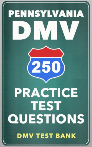 250 Pennsylvania DMV Practice Test Questions