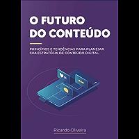 O Futuro do Conteúdo: Princípios e tendências para planejar sua presença nas mídias sociais