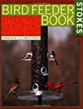 The Stokes Birdfeeder Book, Donald Stokes and Lillian Stokes, 0316817333