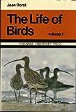 The Life of Birds, Jean Dorst, 0231039093