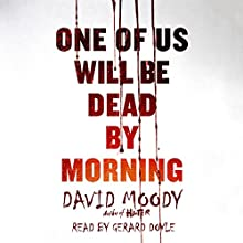 One of Us Will Be Dead by Morning Audiobook by David Moody Narrated by Gerard Doyle