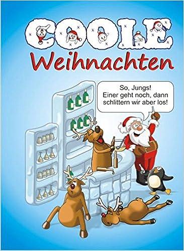 Coole Weihnachten Witzig Freches Rund Ums Fest Mit Coolen Sprüchen