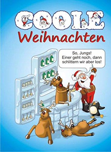 Coole Weihnachten: Witzig Freches rund ums Fest mit coolen Sprüchen, Witzen, Karikaturen und coolen Cocktails